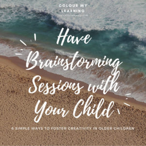Have Brainstorming Sessions with Your Child