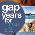 Gap Years for Grown Ups- Because Gap Years are Wasted on the Young