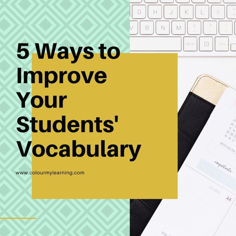 5 Ways to Improve Your Students' Vocabulary